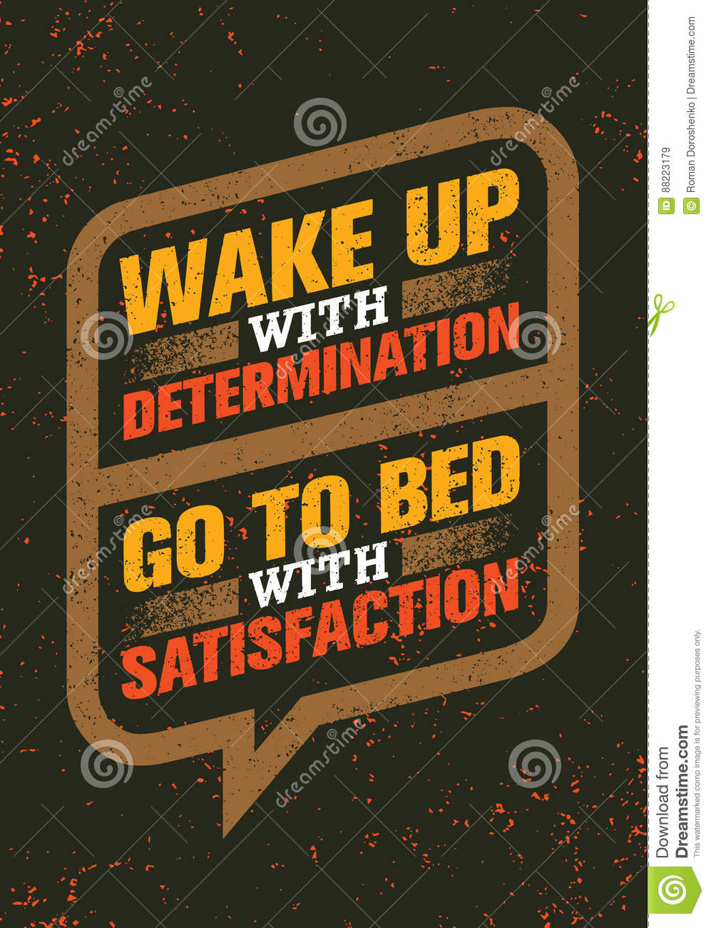 Wake Up With Determination Go To Bed With Satisfaction Inspiring