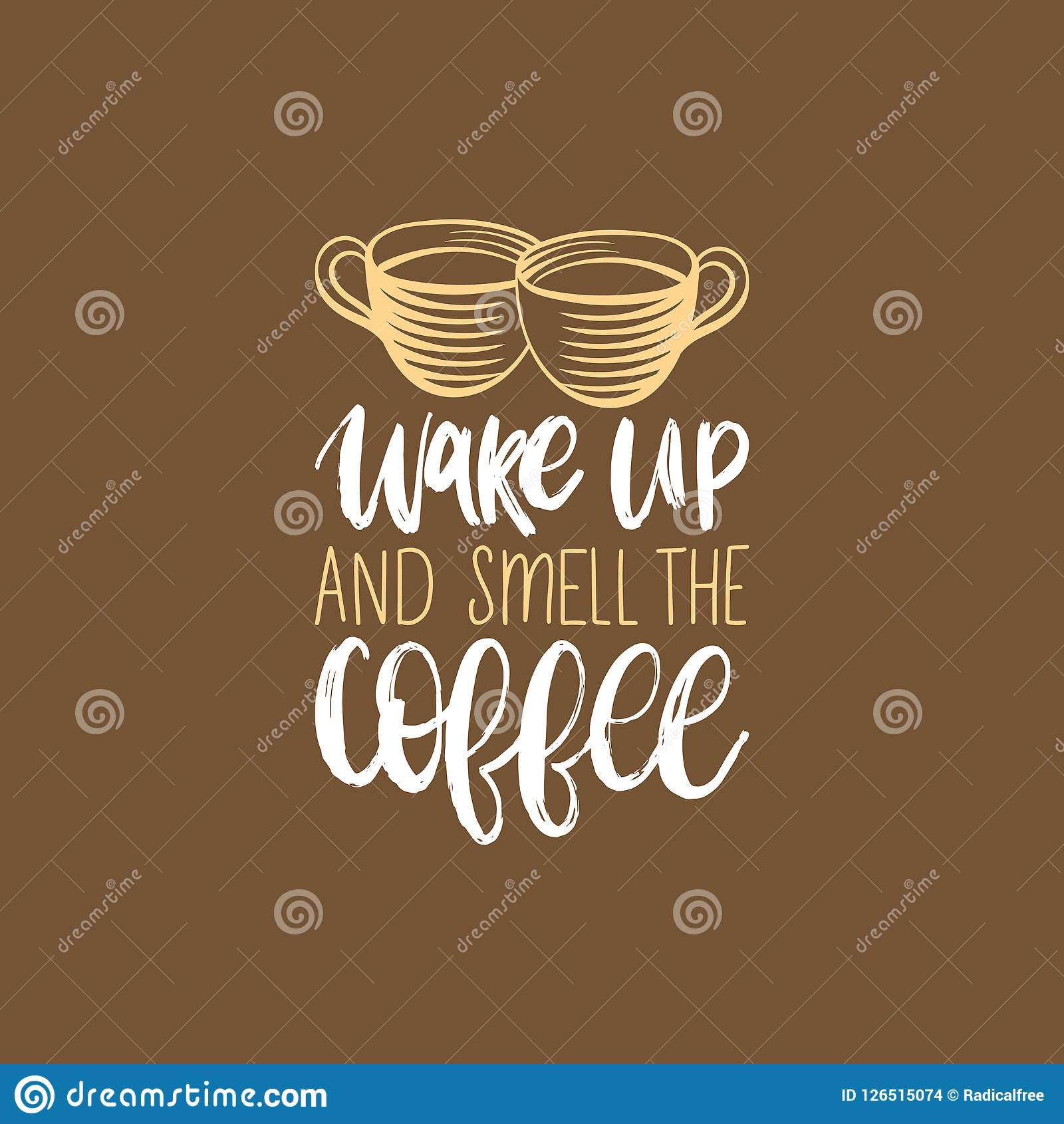 1b0fb0571fc Wake Up And Smell The Coffee, Vector Handwritten Phrase. Drawn Cups ...