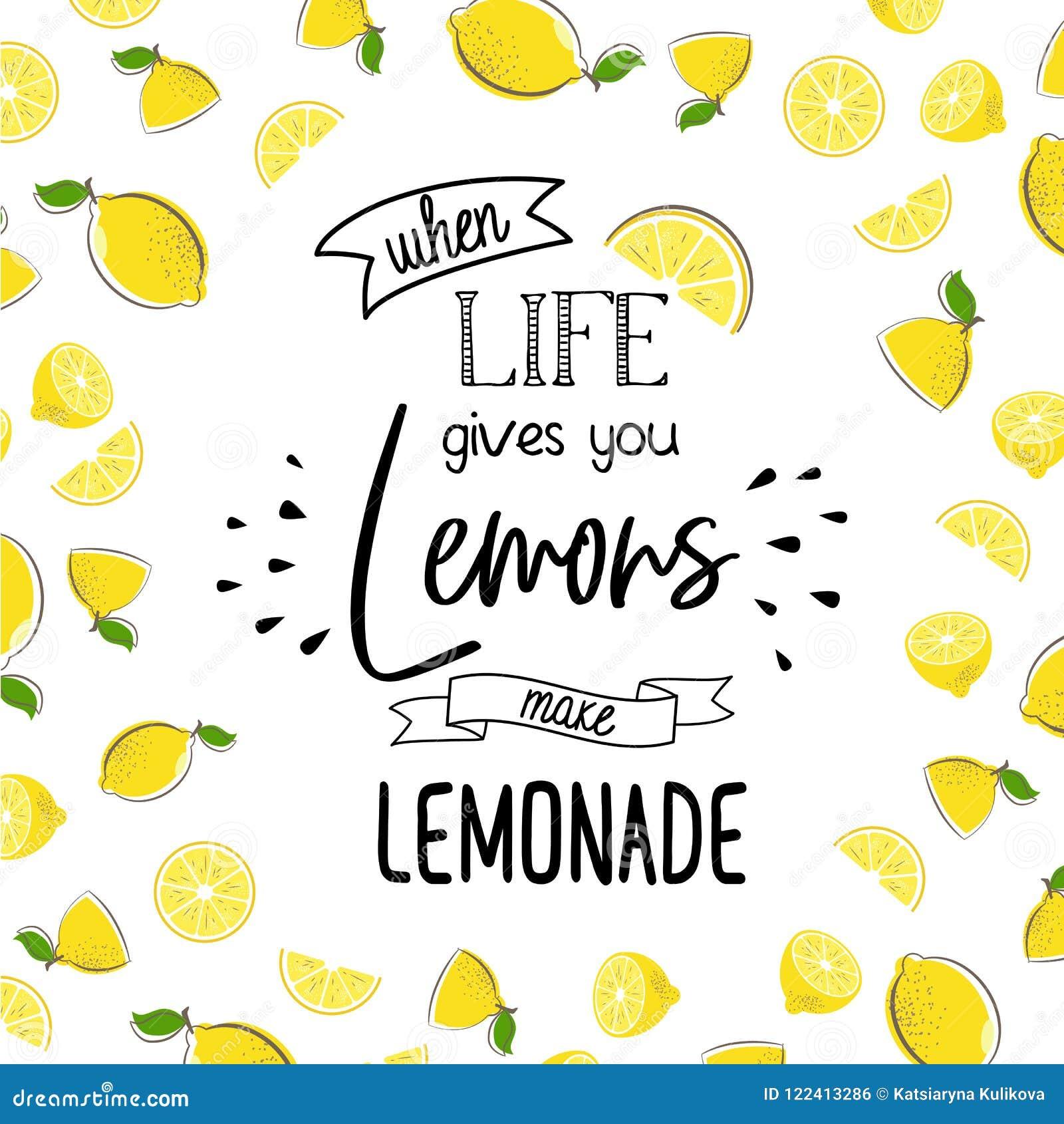 Wanneer het leven u citroen geeft maak limonade