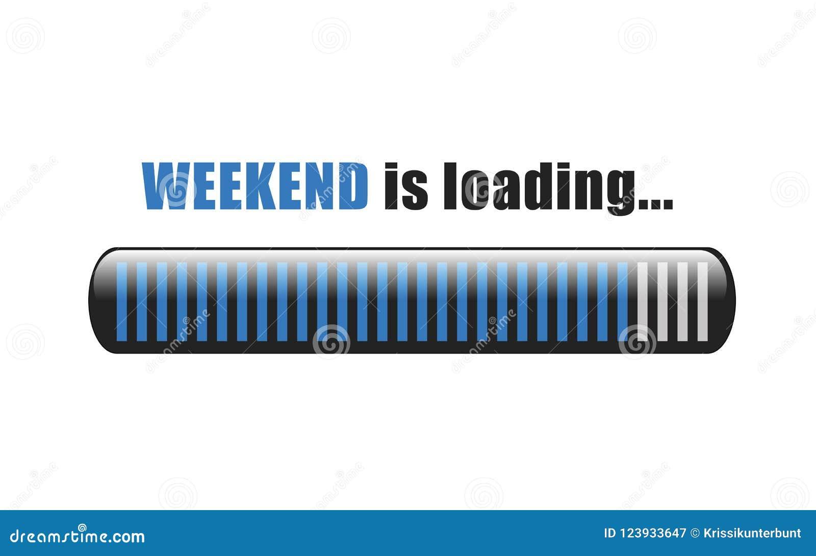Weekend is loading blue bar