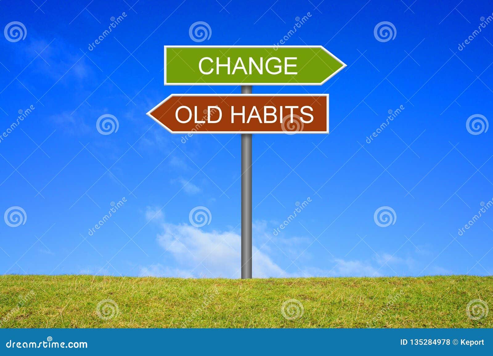 Wegweiser das Zeigen von alten Gewohnheiten und von Änderung