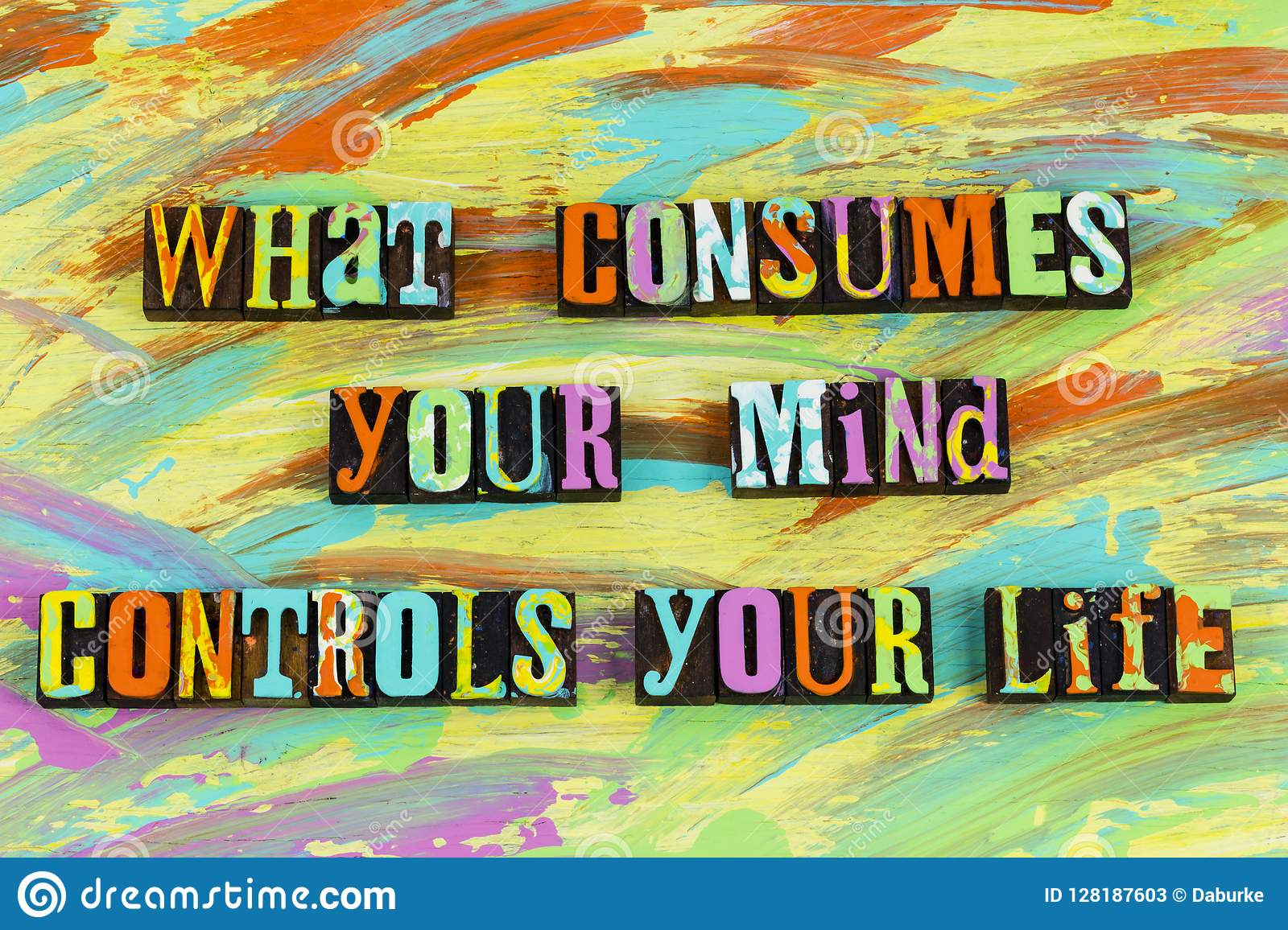 What Consumes Mind Controls Life Stock Image - Image of sign, words