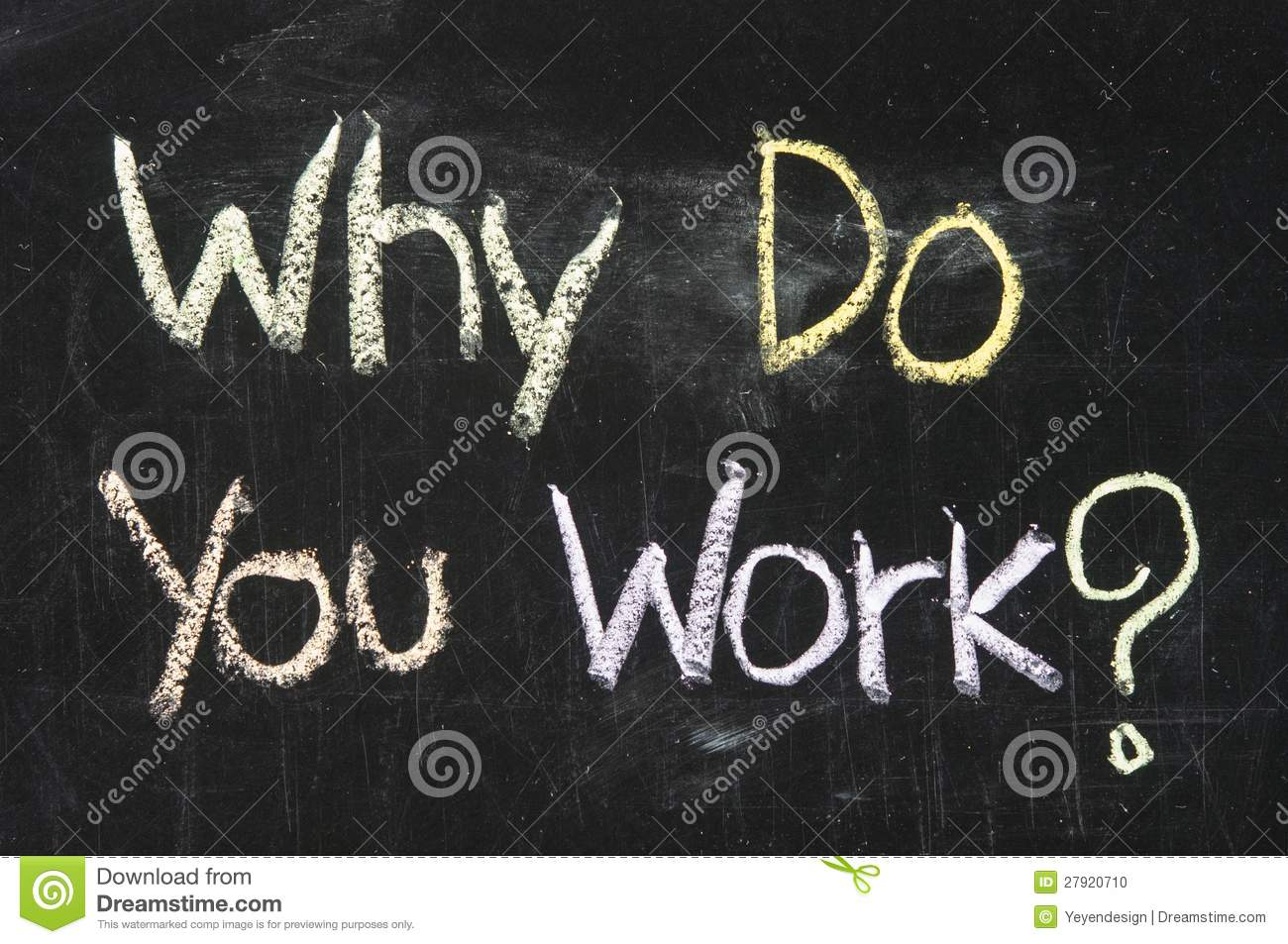 Why Do You Work? Stock Photo  Image 27920710. Basic Residential Lease Agreement Template. Where Can I Buy Essays Template. Microsoft Office Template Downloads Template. Printable Calendar Planner 2018 Template. Sample Of Application Letter To Medical Officer. Loan Officer Sample Resume Template. Entry Level Java Developer Resume Sample. Search Resumes On Monster Free Template