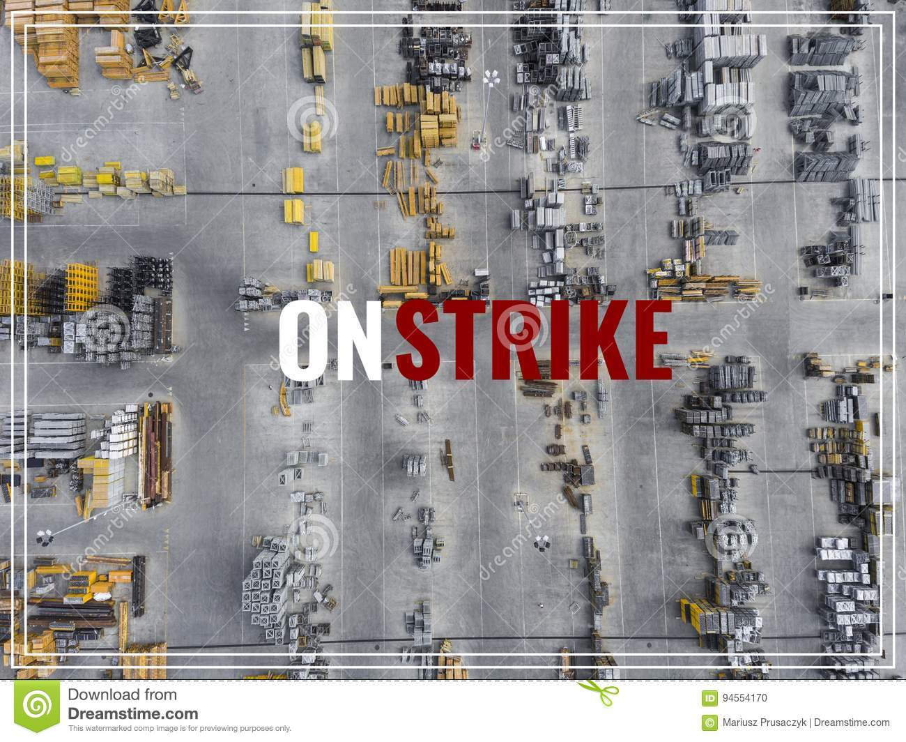 Word Strike Action. Industrial storage place, view from above.