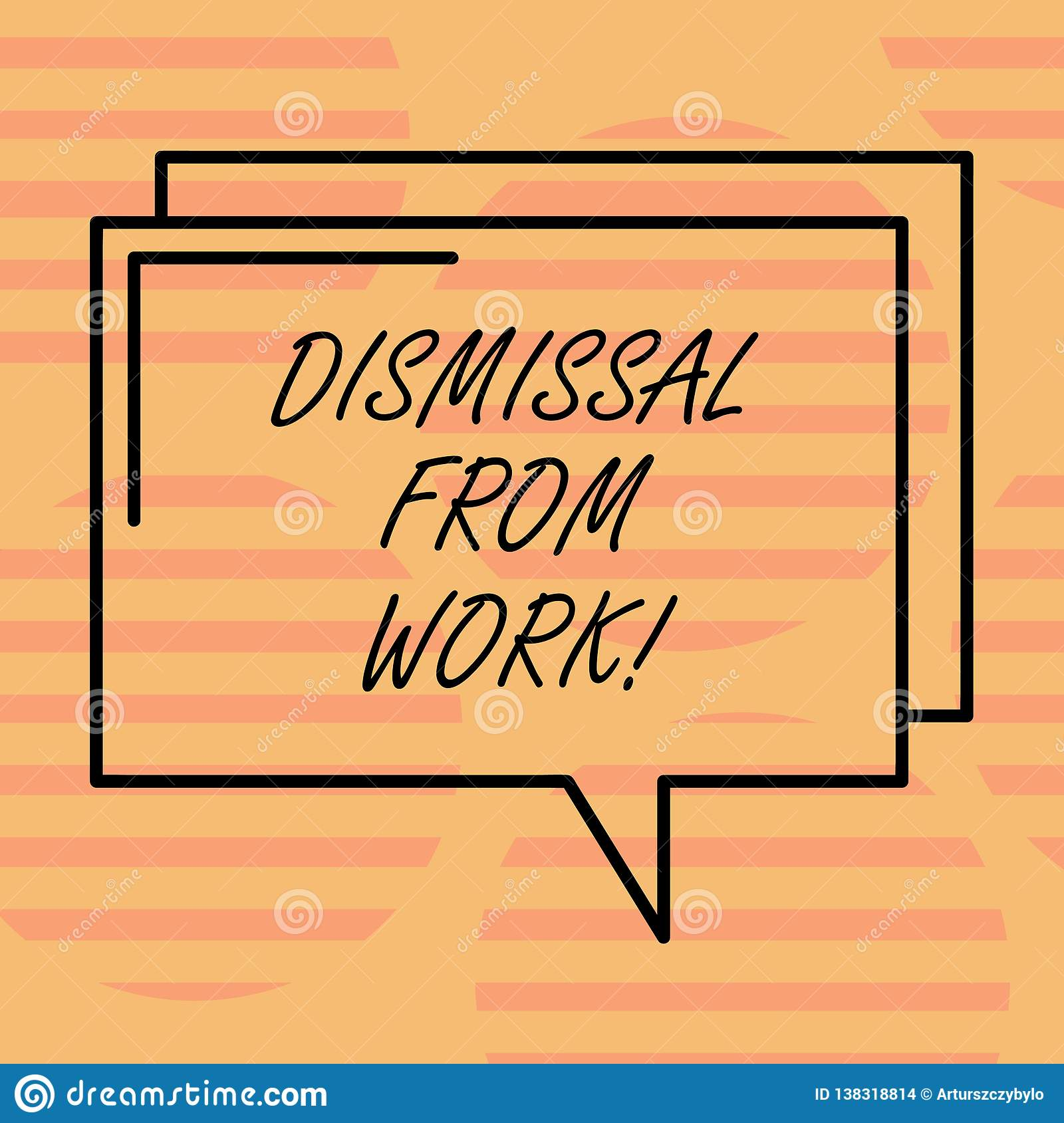 Word writing text Dismissal From Work. Business concept for Terminated from Employment for reason Get fired Rectangular