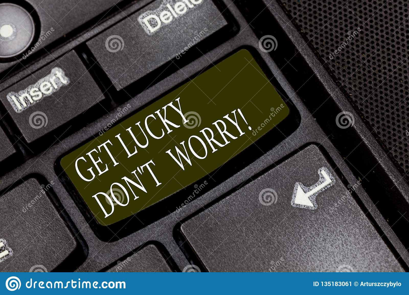 Word Writing Text Get Lucky Don T Worry  Business Concept