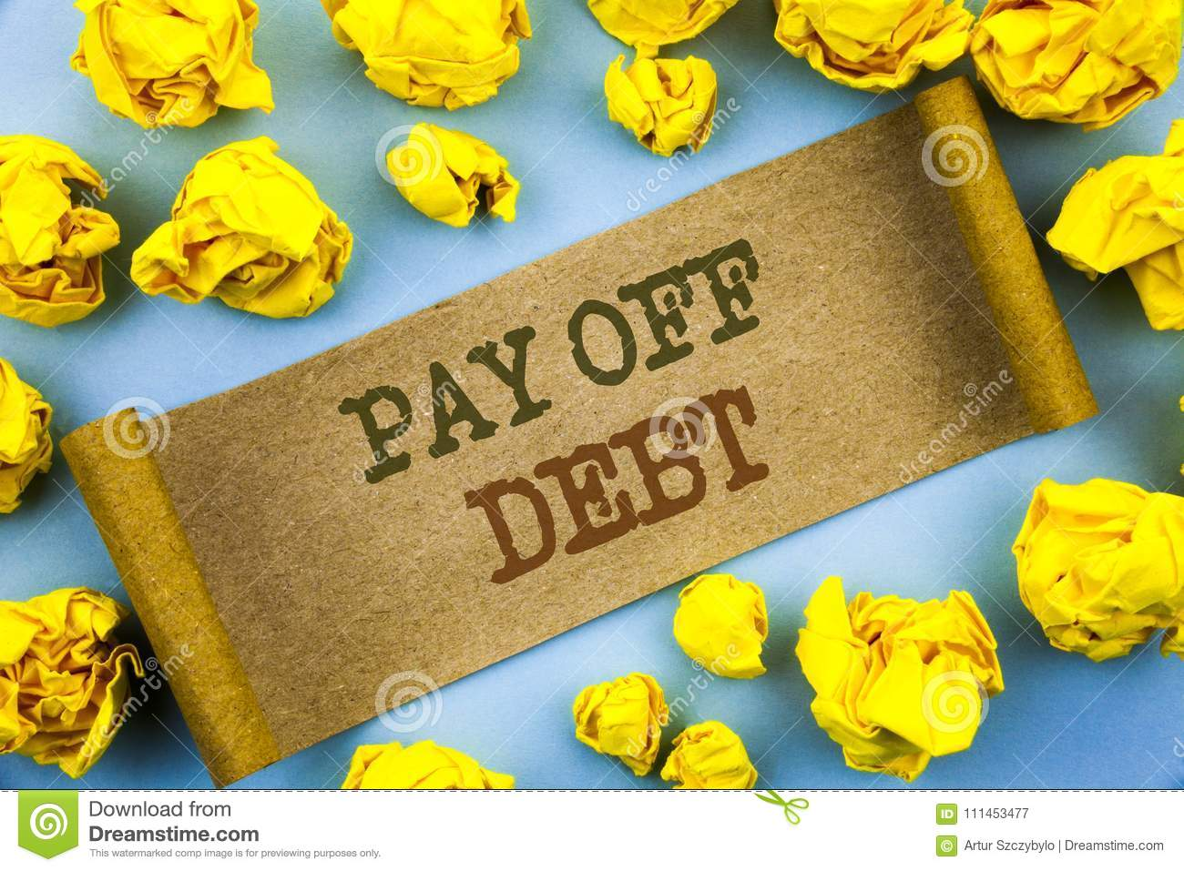 Word, writing, text Pay Off Debt. Business concept for Reminder To Paying Owed Financial Credit Loan Bills written on tear paper