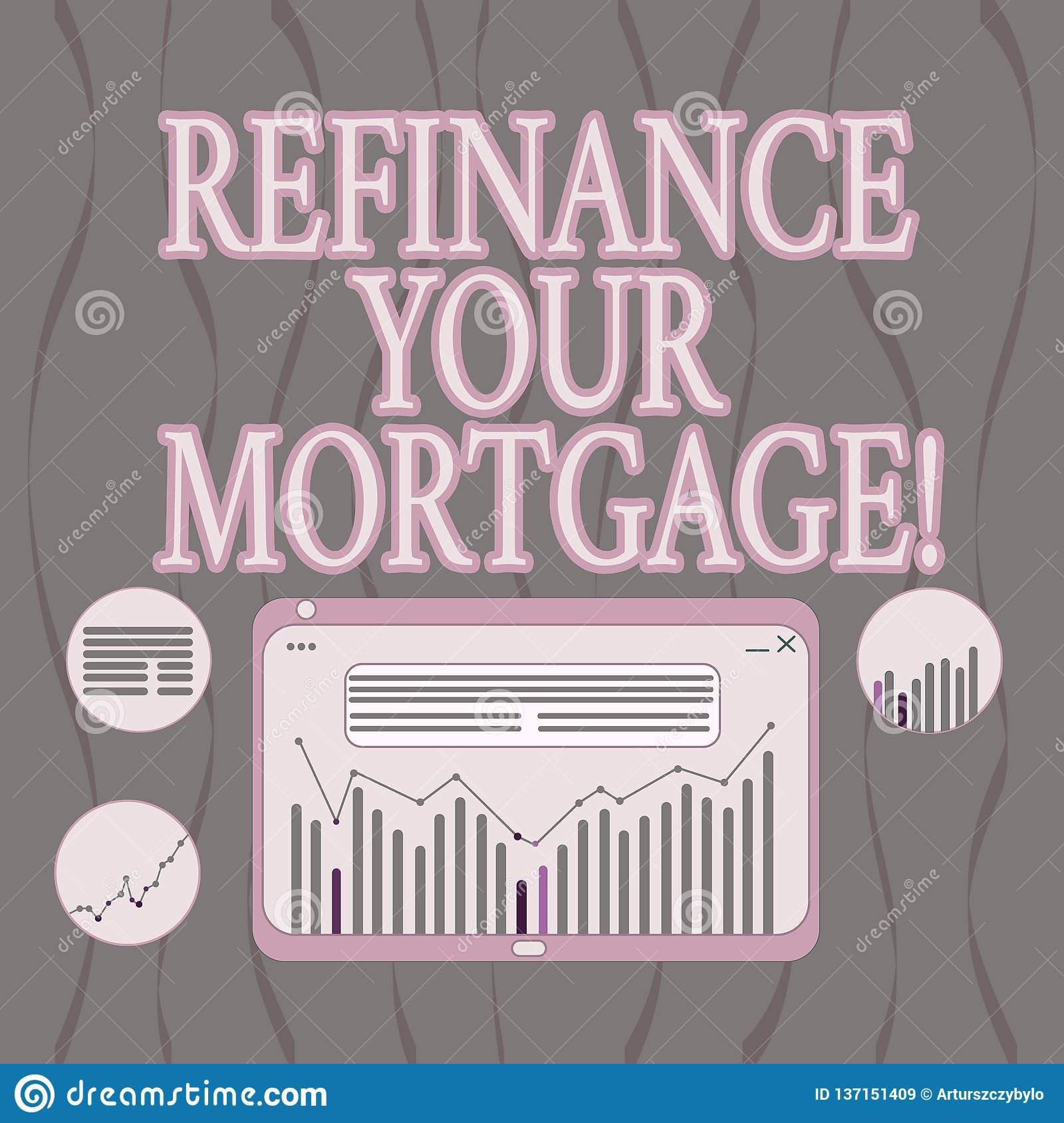 Word Writing Text Refinance Your Mortgage  Business Concept