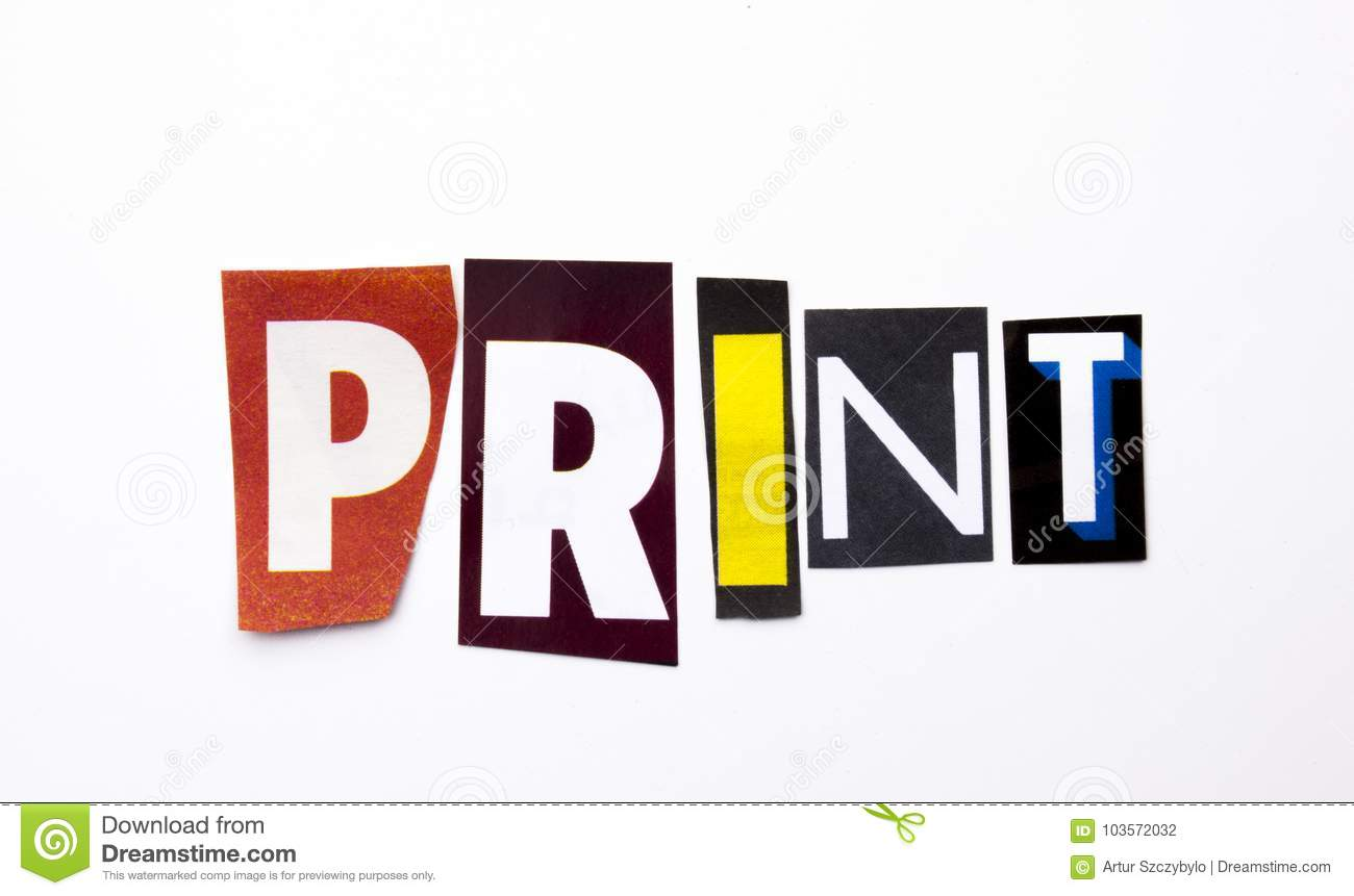 A word writing text showing concept of Print made of different magazine newspaper letter for Business case on the white background