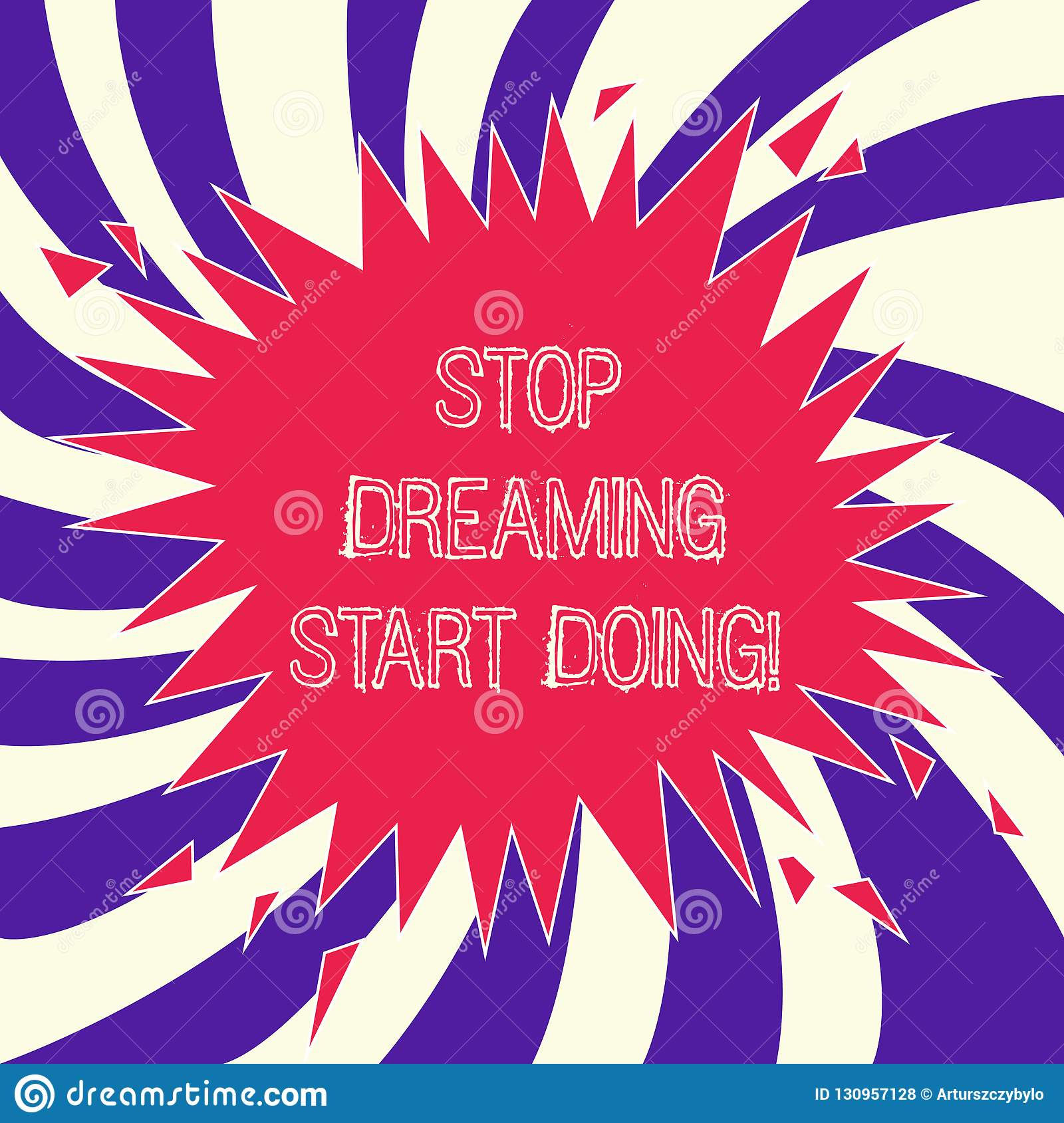 Word Writing Text Stop Dreaming Start Doing. Business Concept For Put Your  Dreams Into Action Materialize It Stock Illustration - Illustration of  doing, checklist: 130957128