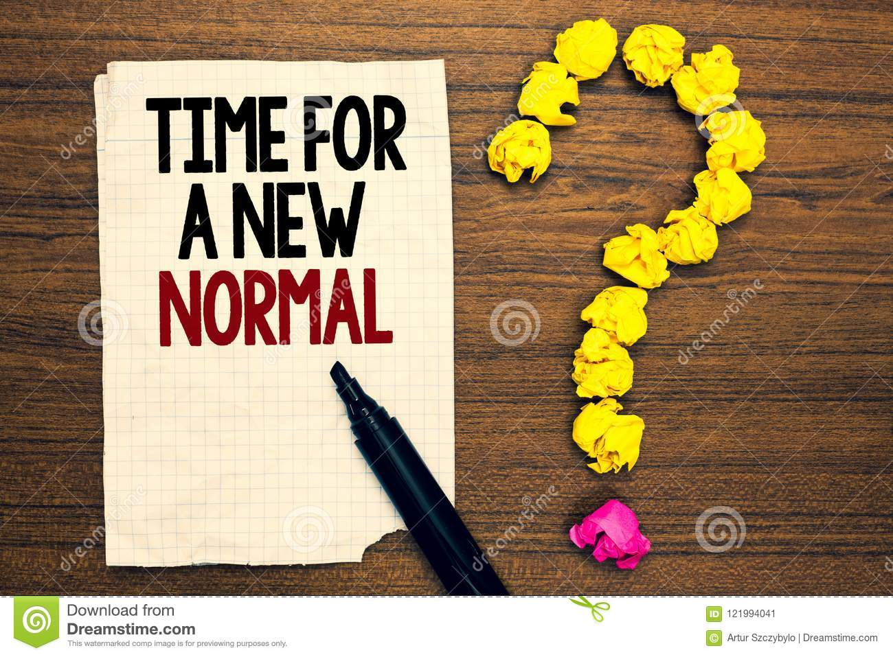 Word writing text Time For A New Normal. Business concept for Make a big dramatic change Replace the expected Written torn page to