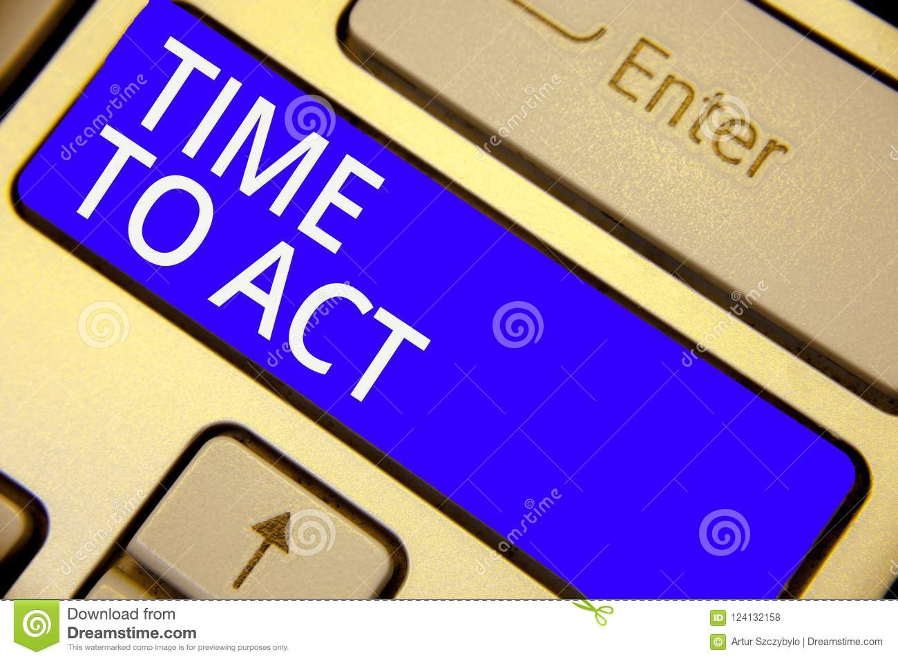 Word Writing Text Time To Act  Business Concept For Do It Now