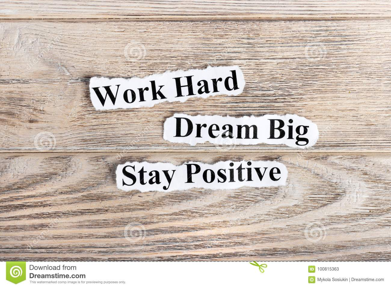 Work Hard Dream Big Stay Positive Text On Paper Word Torn Concept Image