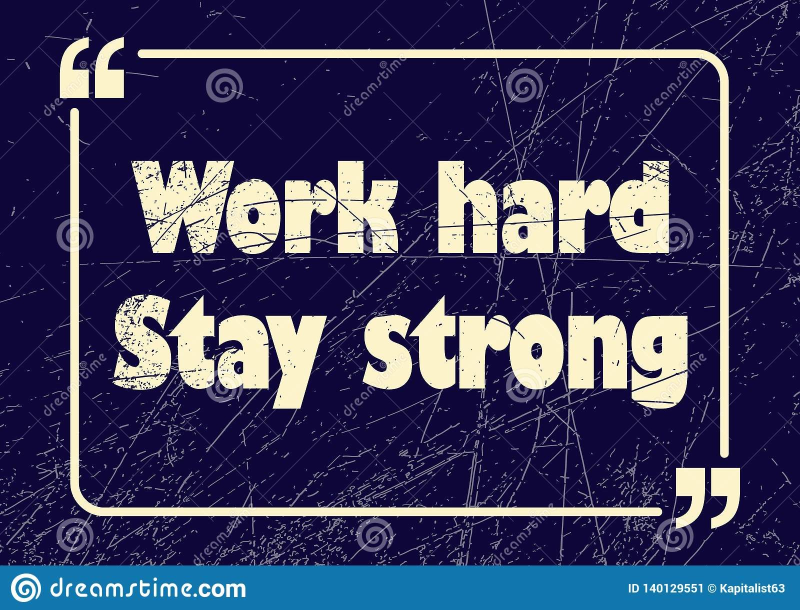 6abc76d717 Work hard stay strong. Inspirational motivational quote. Vector illustration