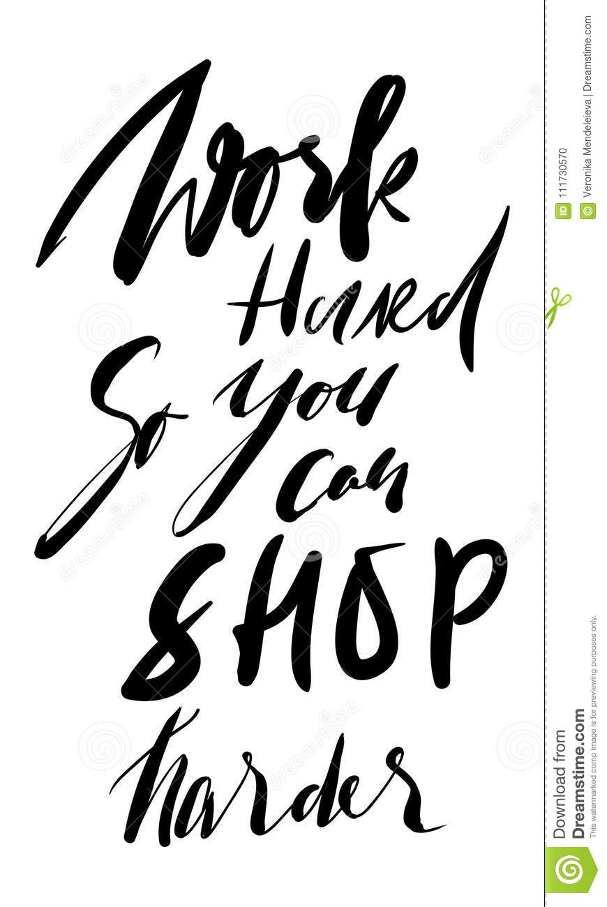 Work hard, so you can shop harder. Fashion motivation quote
