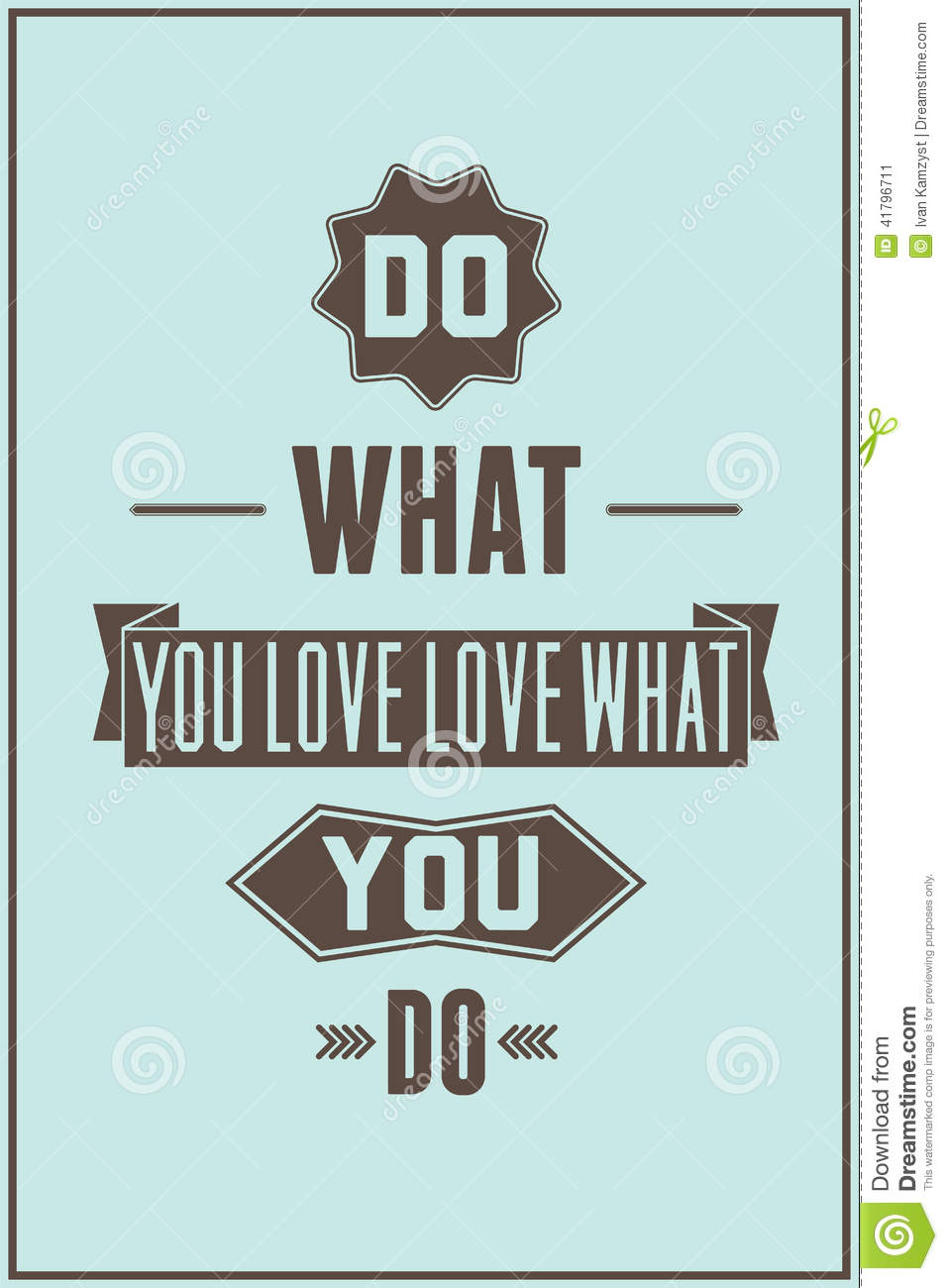 Do What You Love Love What You Do Quote Awesome Work Quote Posterdo What You Love Love What You Do Stock Vector