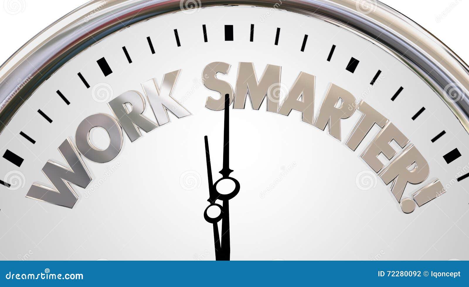 Work Smarter Clock Save Time Efficiency Words 3d ...