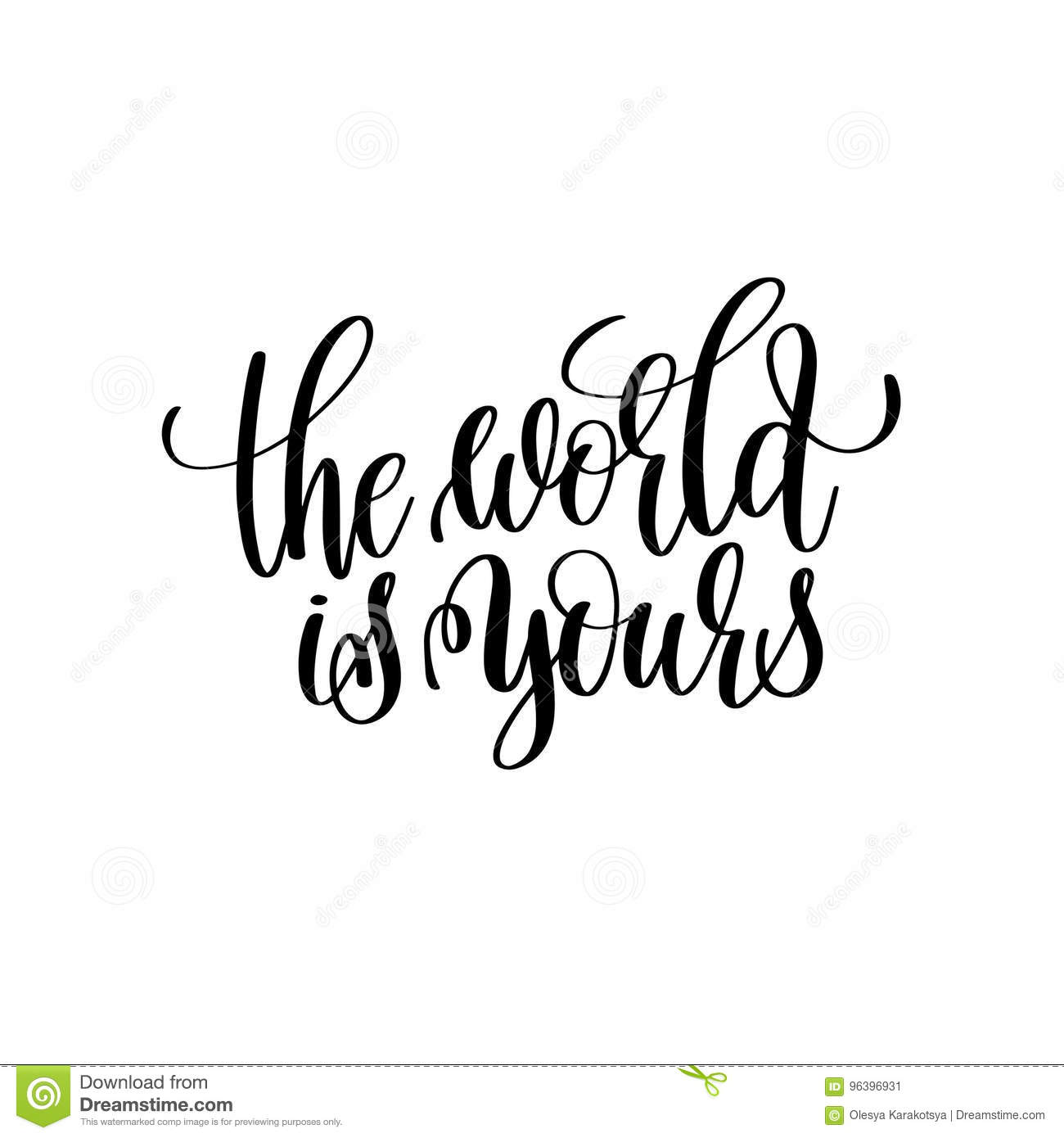 The World Is Yours Black And White Handwritten Lettering Stock