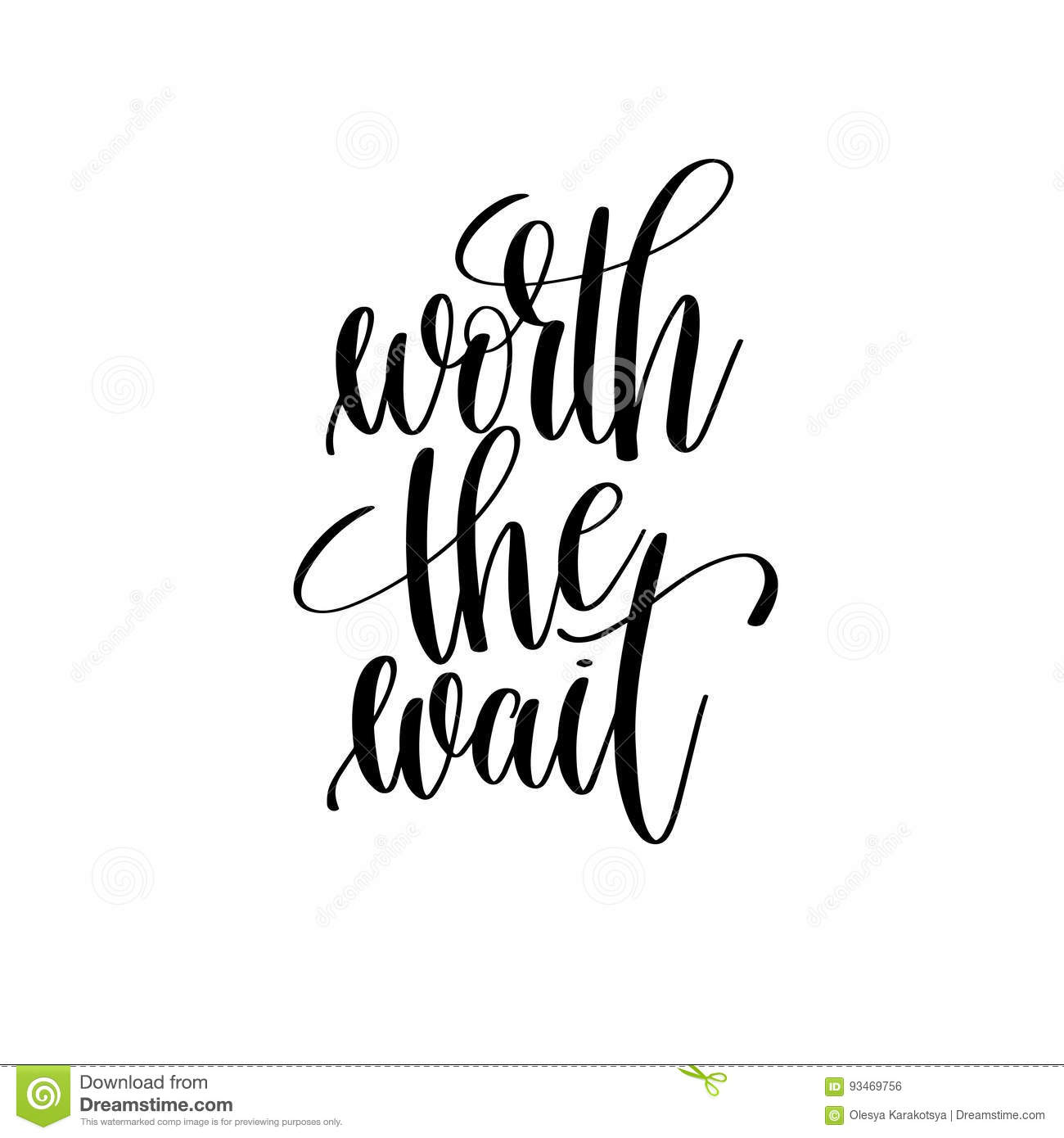 Worth The Wait Black And White Hand Lettering Inscription Stock