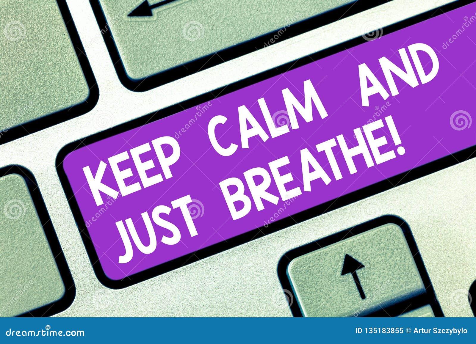 Wortschreibenstext halten Ruhe und atmen gerade Geschäftskonzept für Nehmen ein Bruch, zum von täglichen Schwierigkeiten zu überw