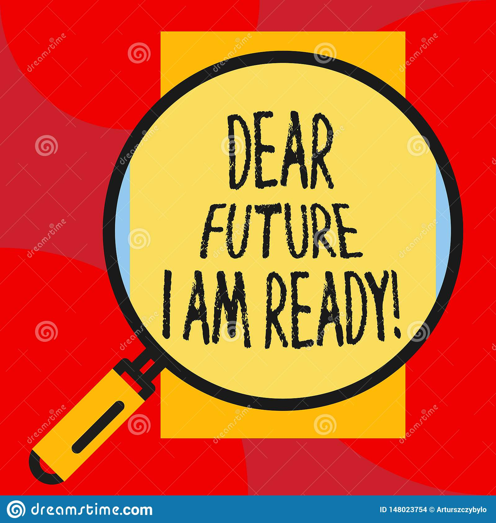 Writing note showing Dear Future I Am Ready. Business photo showcasing state action situation being fully prepared.