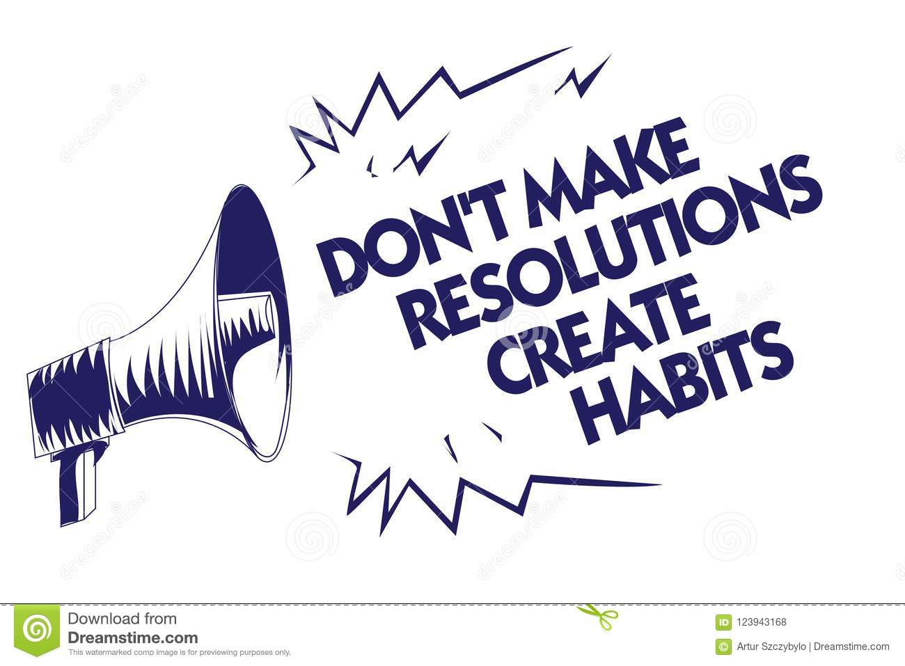 Writing Note Showing Don T Not Make Resolutions Create Habits