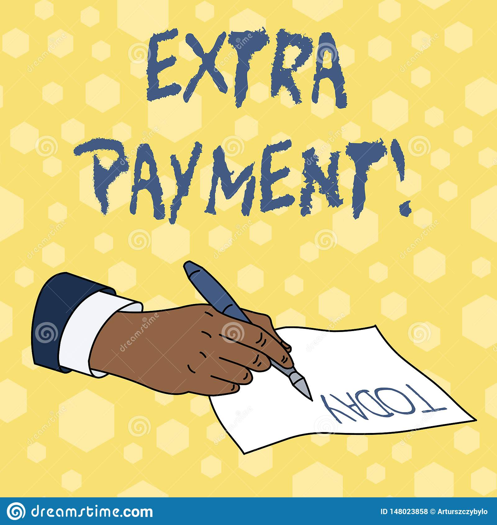 Writing note showing Extra Payment. Business photo showcasing pay extra money in addition to your required loan payment.