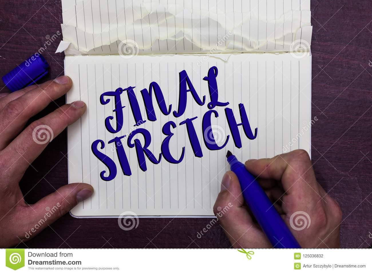 Writing Note Showing Final Stretch  Business Photo Showcasing Last