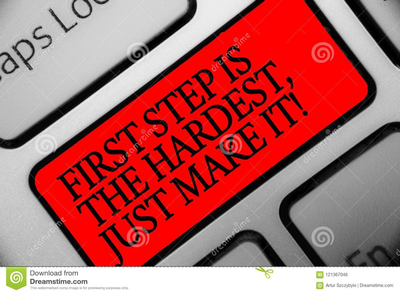 Writing Note Showing First Step Is The Hardest Just Make It