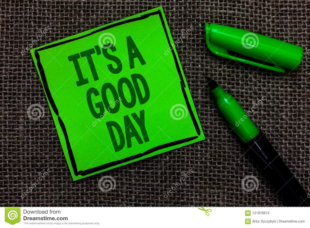 Writing Note Showing It S Is A Good Day  Business Photo Showcasing