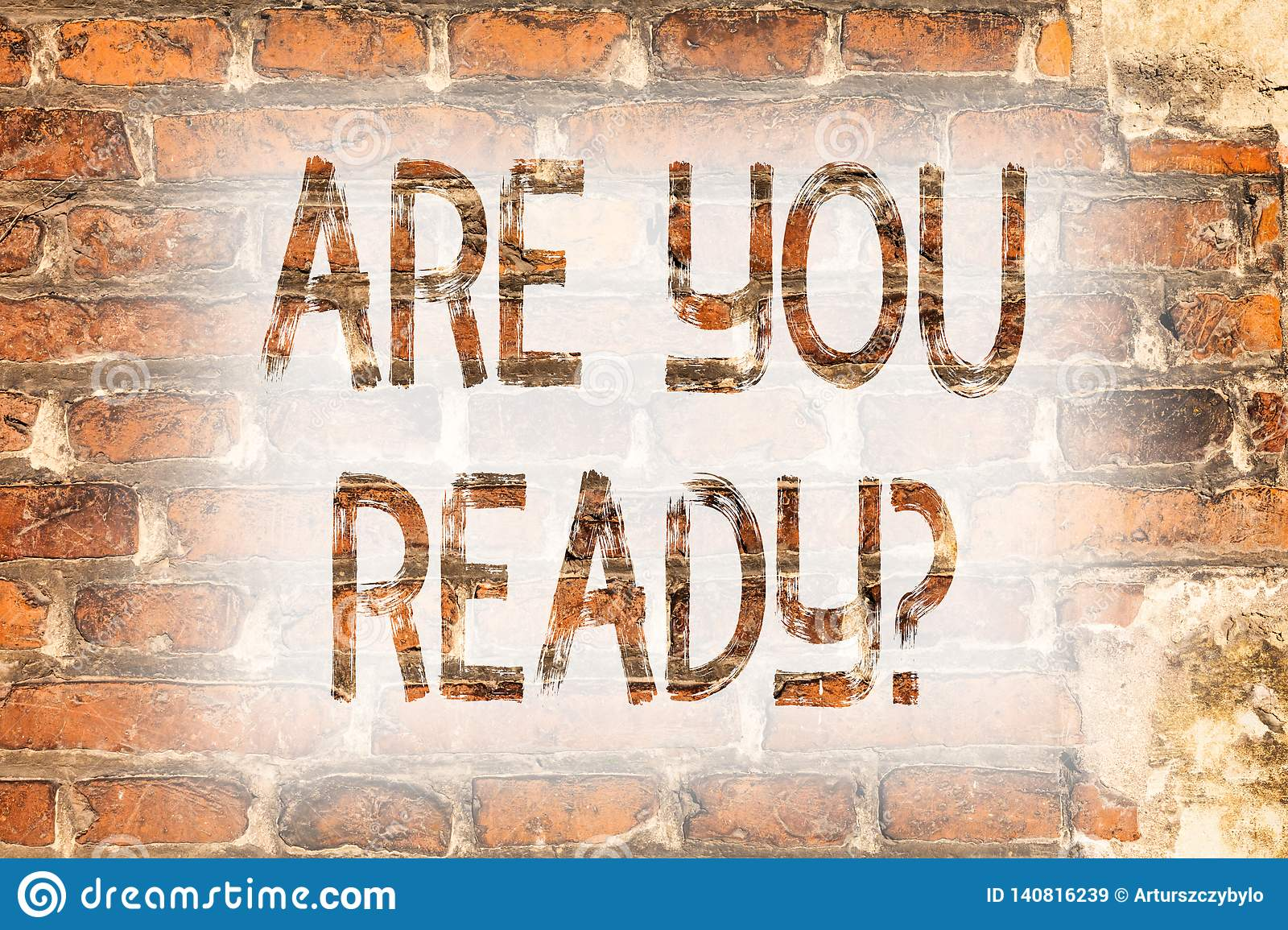 Writing note showing Are You Readyquestion. Business photo showcasing Be Prepared Motivated Warned Readiness Aware Brick Wall art