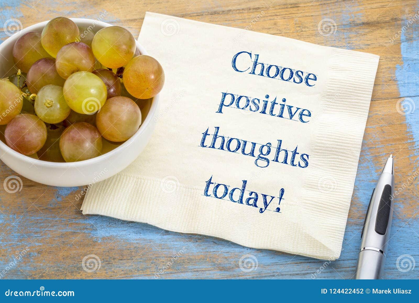 Wybiera pozytywne myśli dzisiaj!