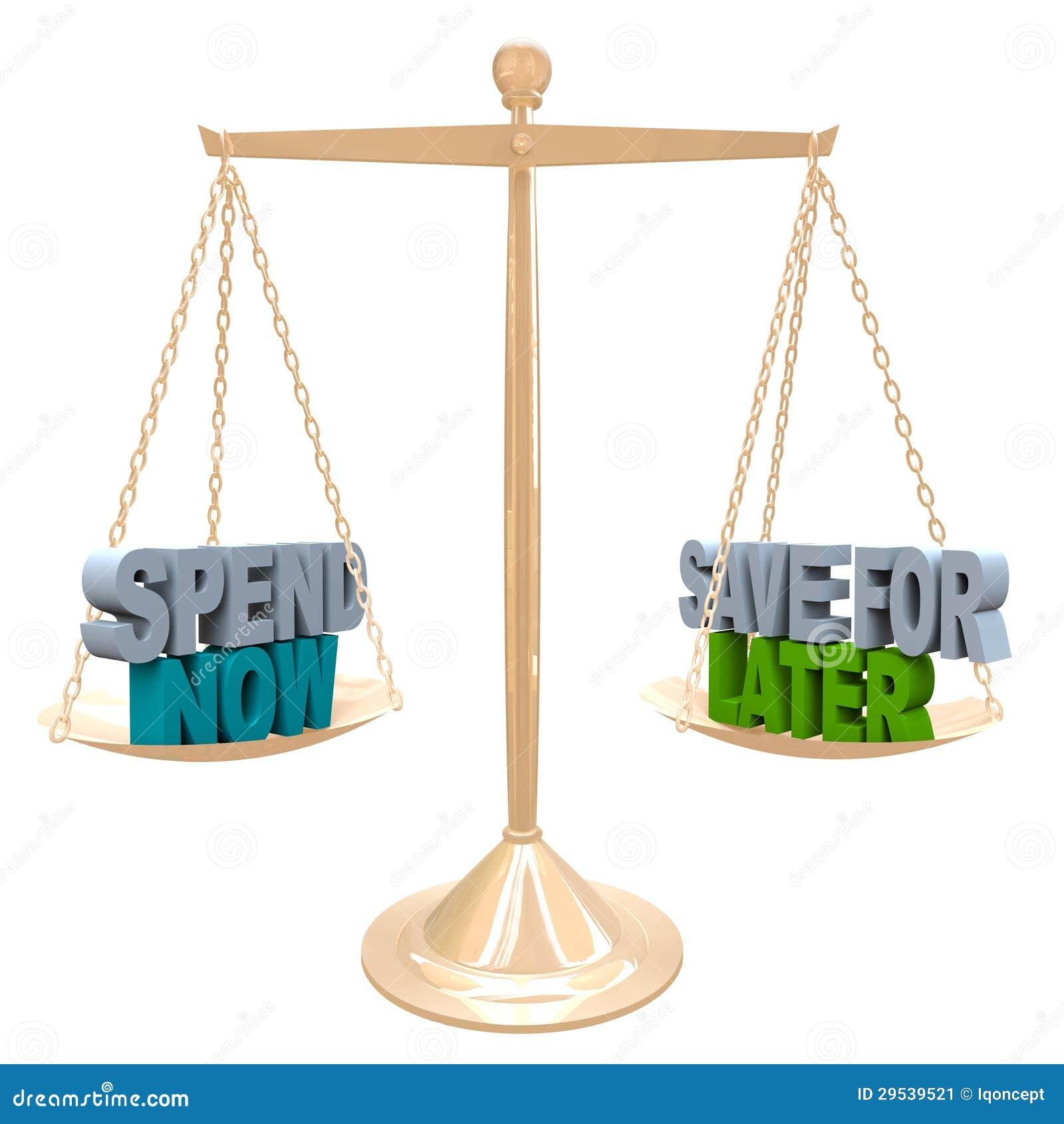 Wydaje Teraz vs Save dla Opóźnionego Balansowego budżeta pieniądze