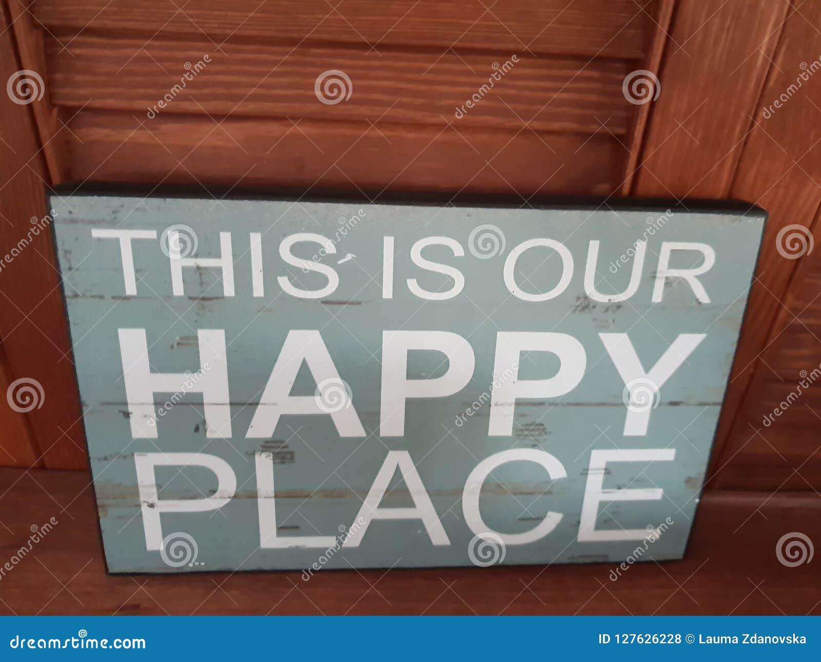 & x22; Ciò è il nostro place& felice x22; segno