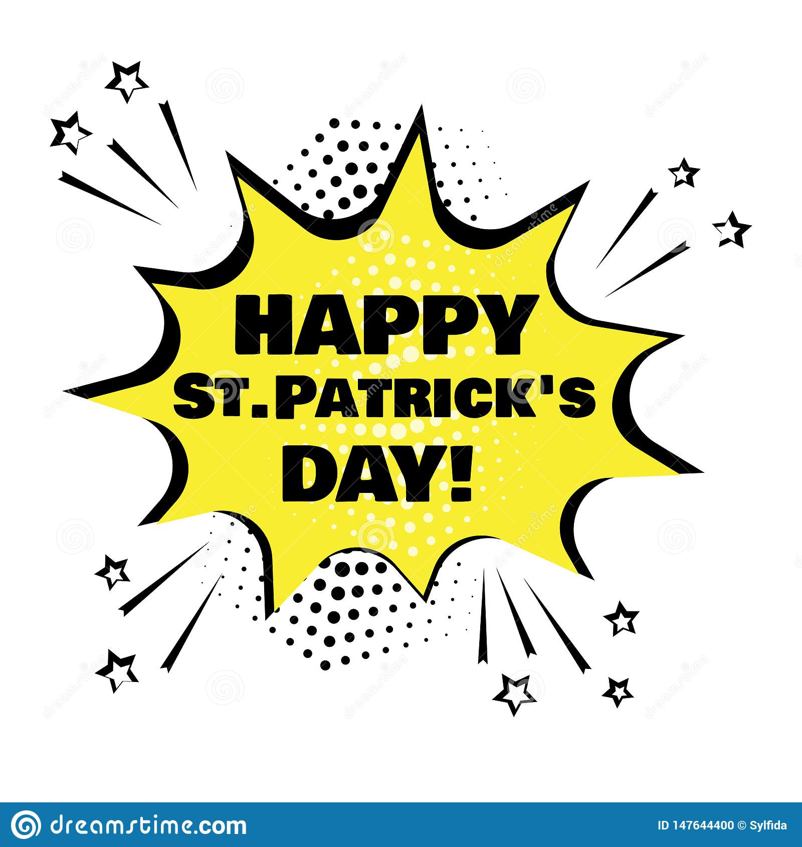 Yellow speech bubble with Happy St. Patrick`s Day word. Comic sound effects in pop art style. Vector illustration