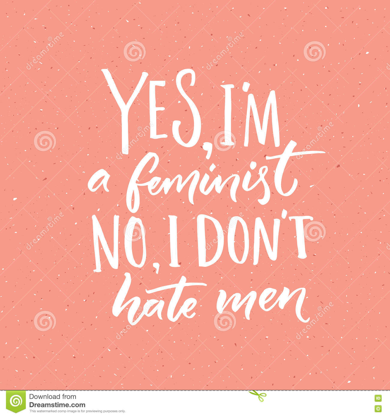 Stock Quote For T: Yes, I'm A Feminist. No, I Don't Hate Men. Feminism Slogan