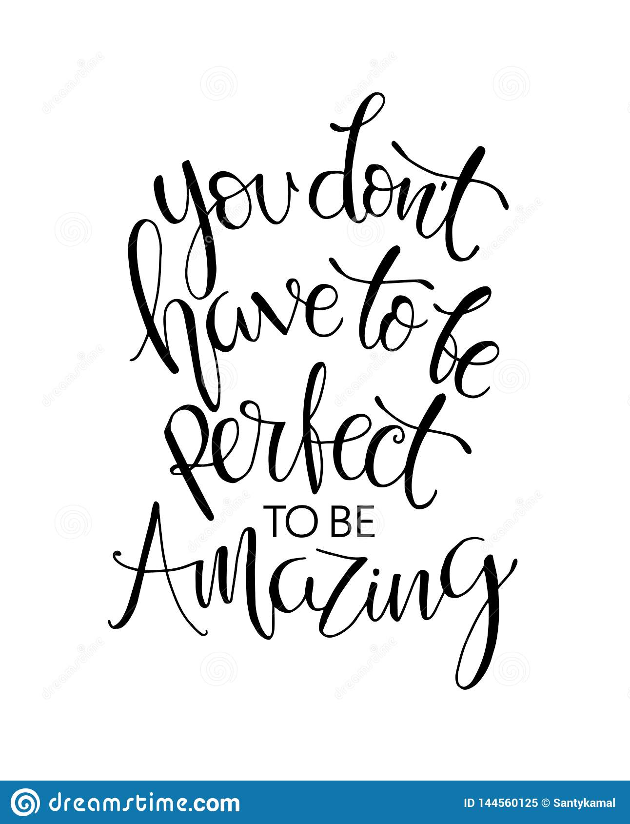 You Don`t Have To Be Perfect To Be Amazing Motivational Quotes