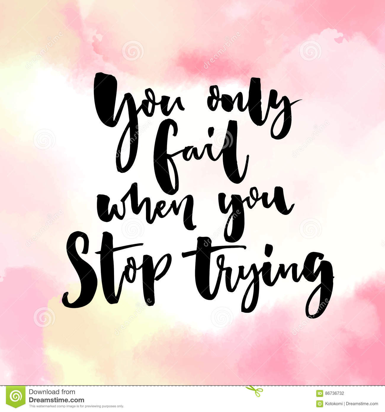 Inspirational Quotes About Failure: You Only Fail, When You Stop Trying. Motivational Quote