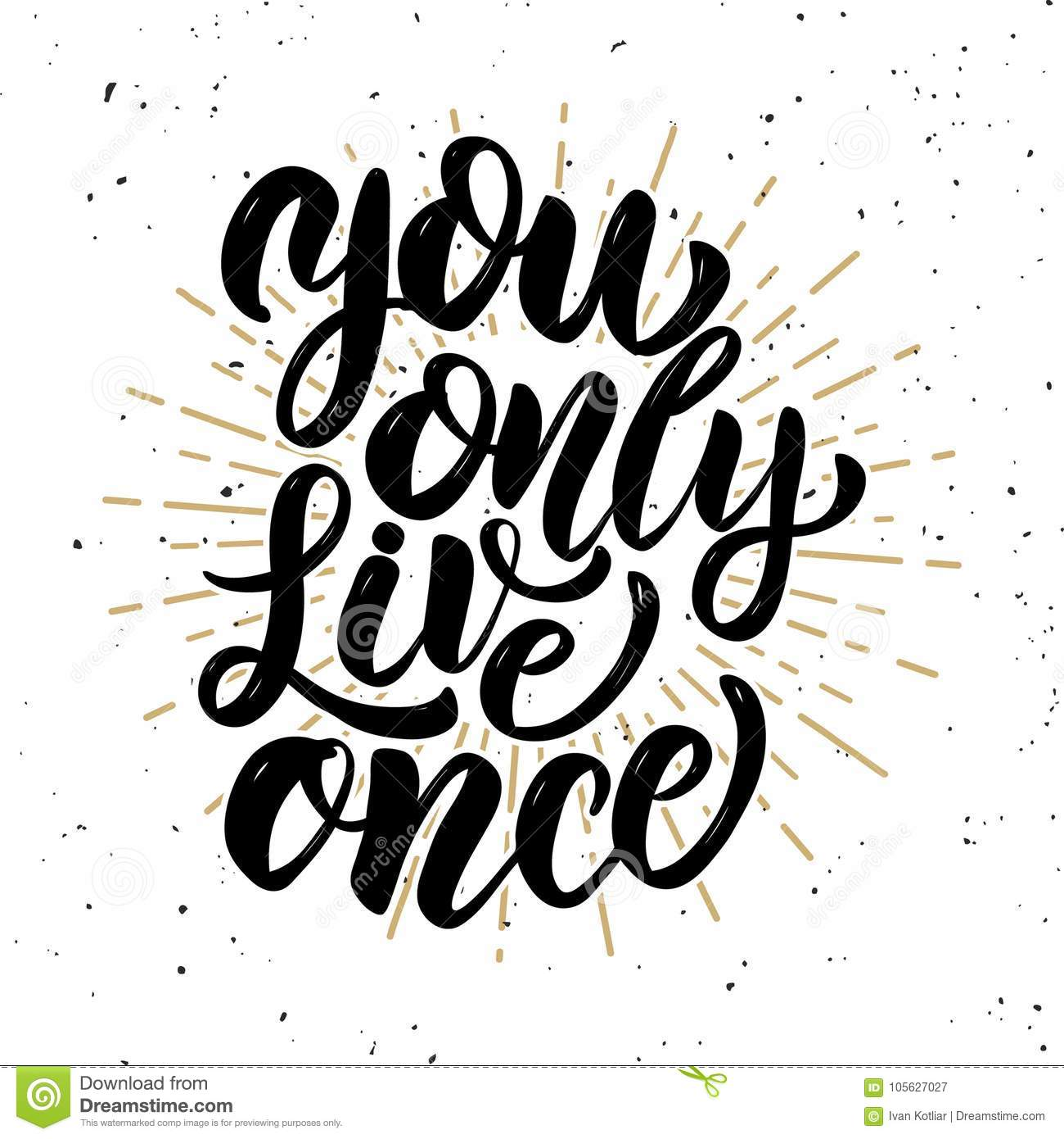 You only live once .Hand drawn motivation lettering quote.