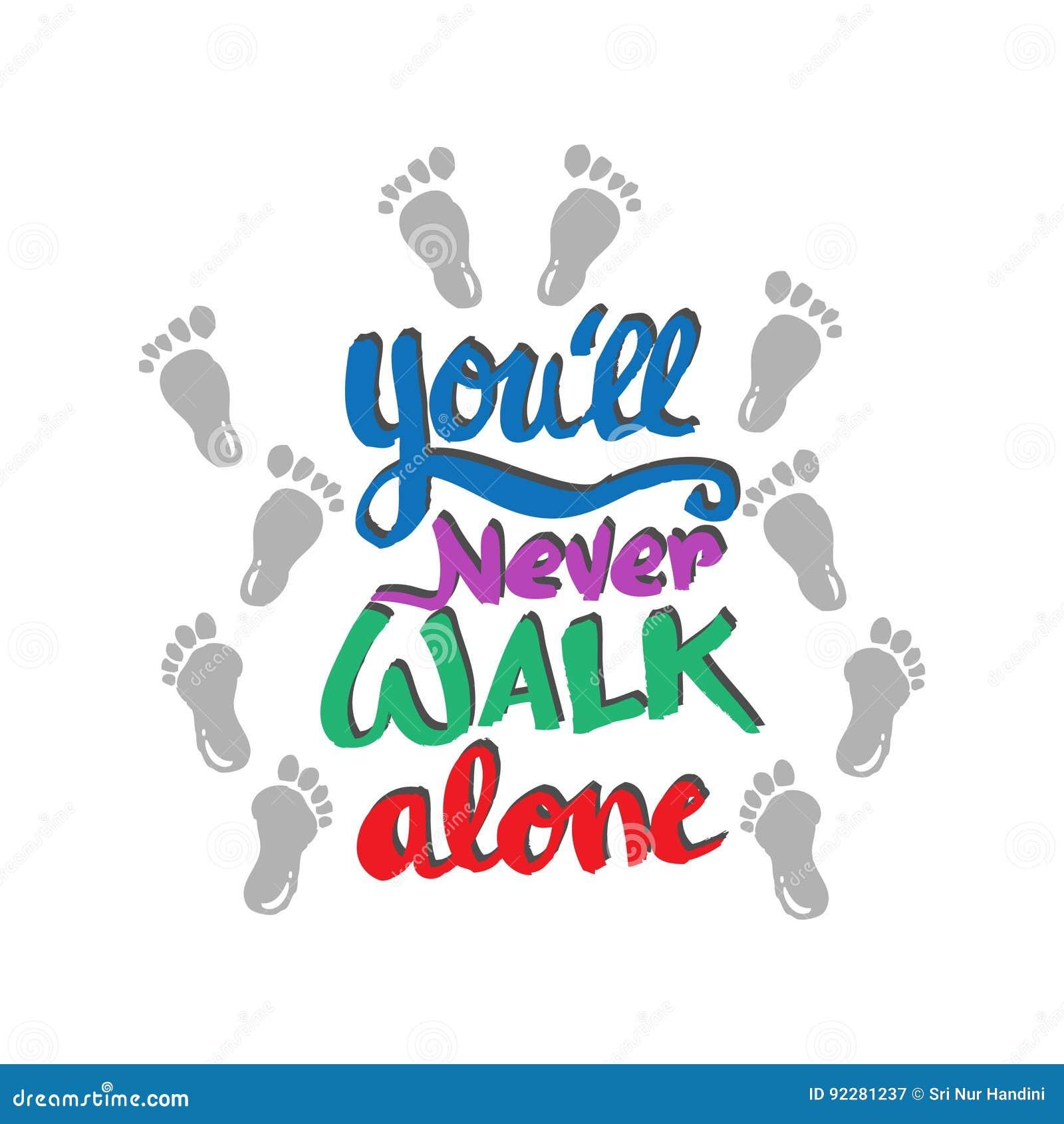 Youll Never Walk Alone Stock Illustration Illustration Of Poster