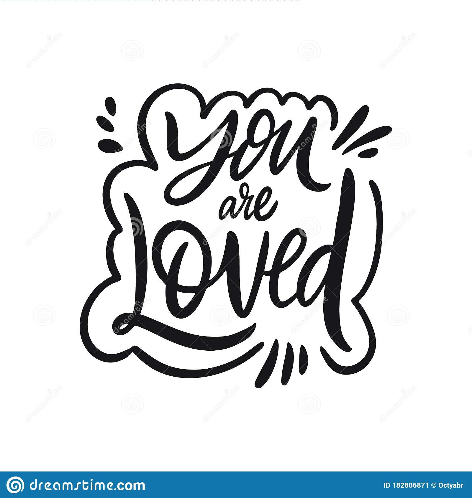 You Are Loved Lettering Hand Written Quote Black Color Vector Illustration Isolated On White Background Stock Illustration Illustration Of Inspiration Feeling 182806871