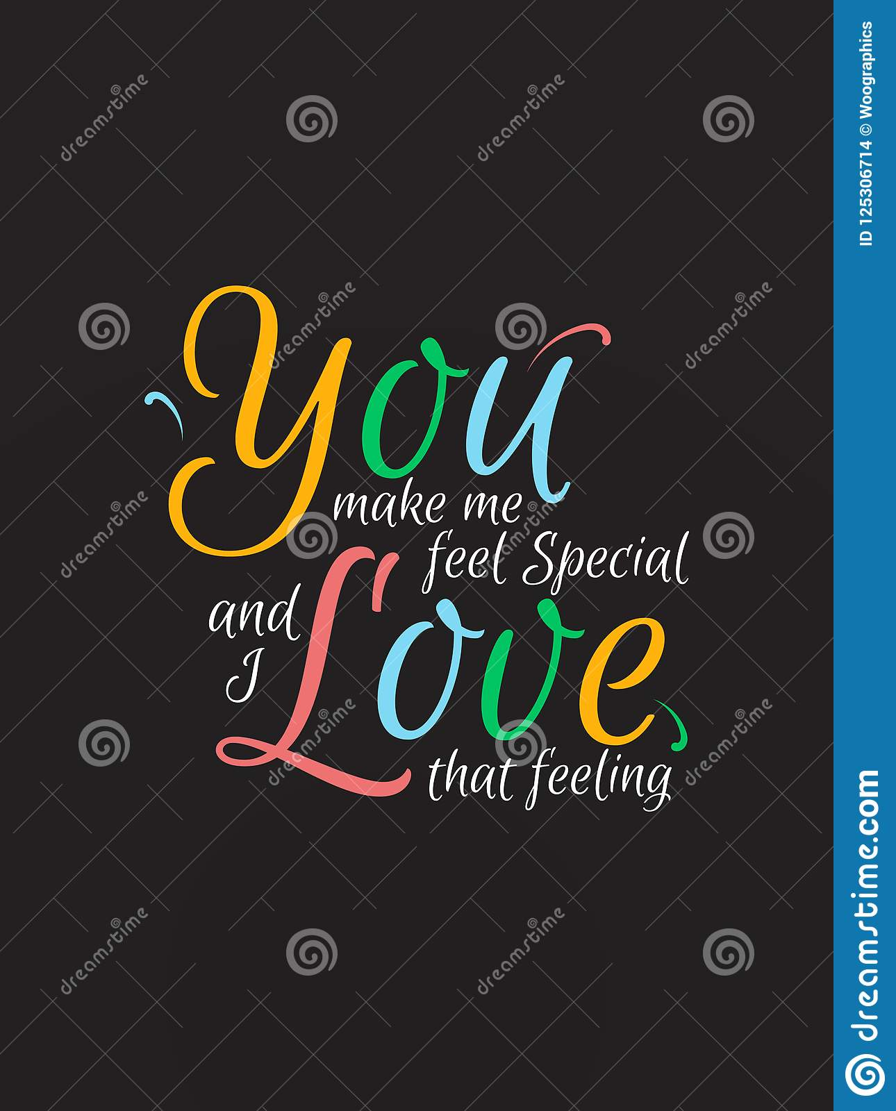 You Make Me Feel Special And I Love That Feeling Typography Slogan