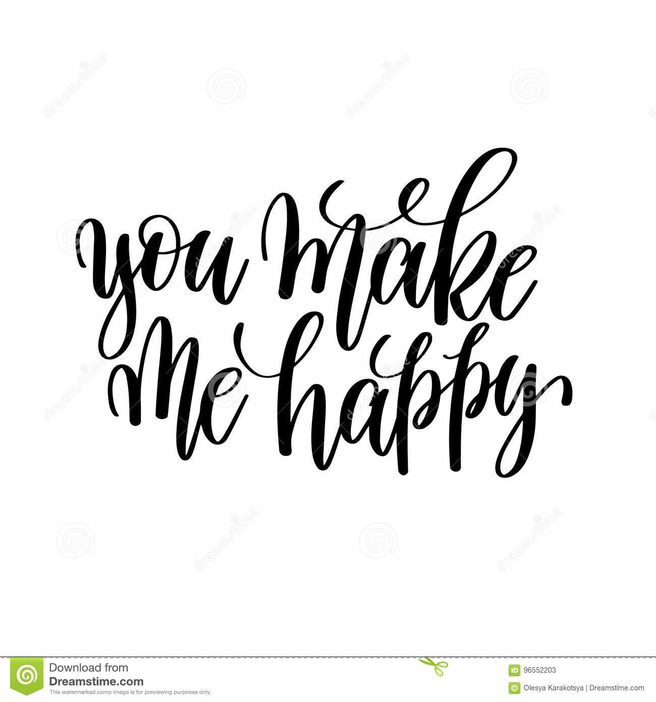You Make Me Happy Black And White Hand Written Lettering Positive