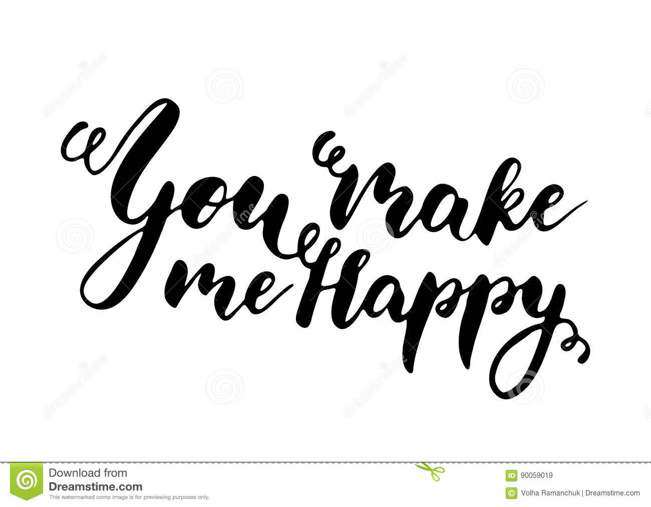 You Make Me Happy Freehand Ink Inspirational Romantic Quote Stock