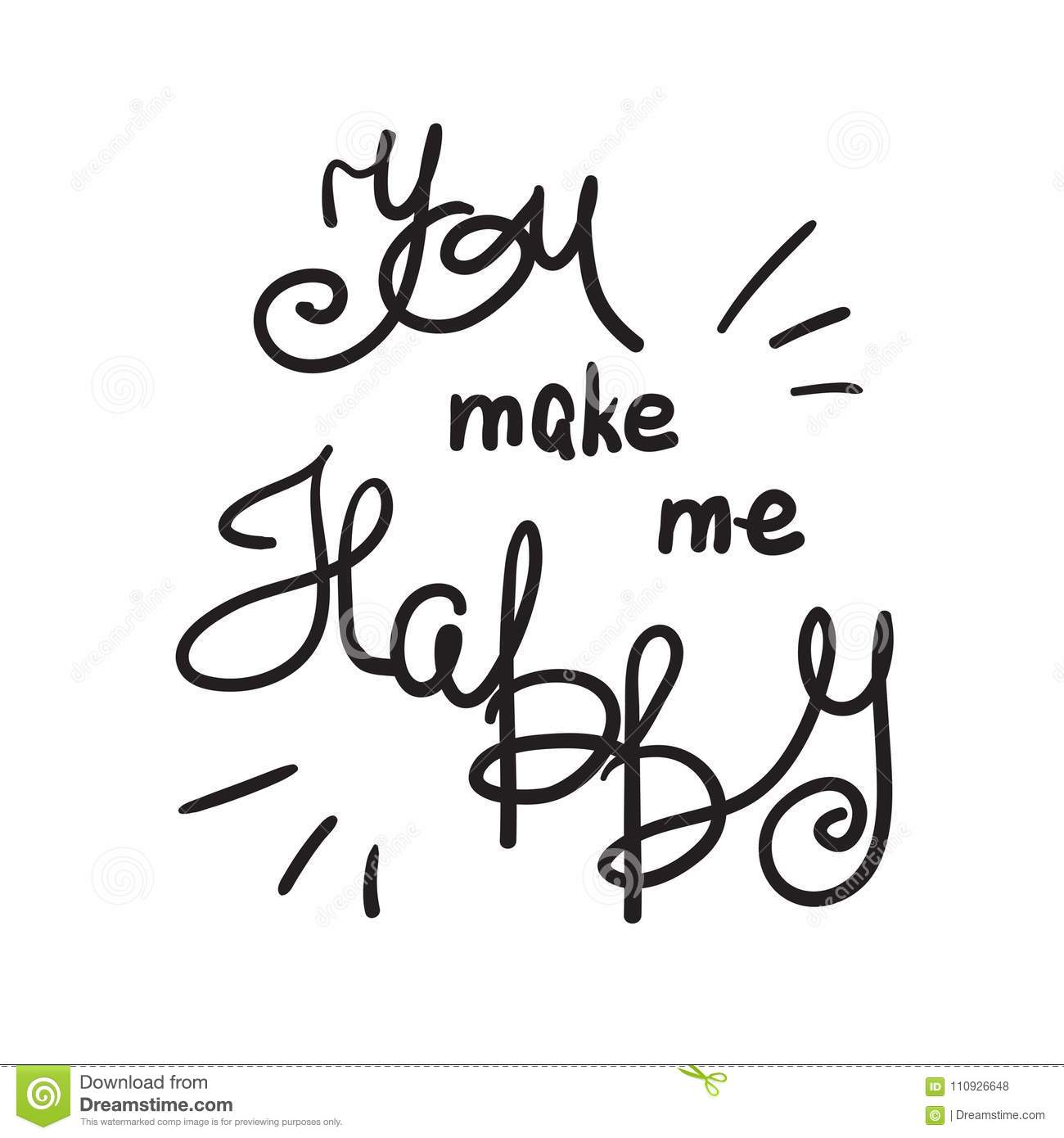 You Make Me Happy Handwritten Motivational Quote Motivational