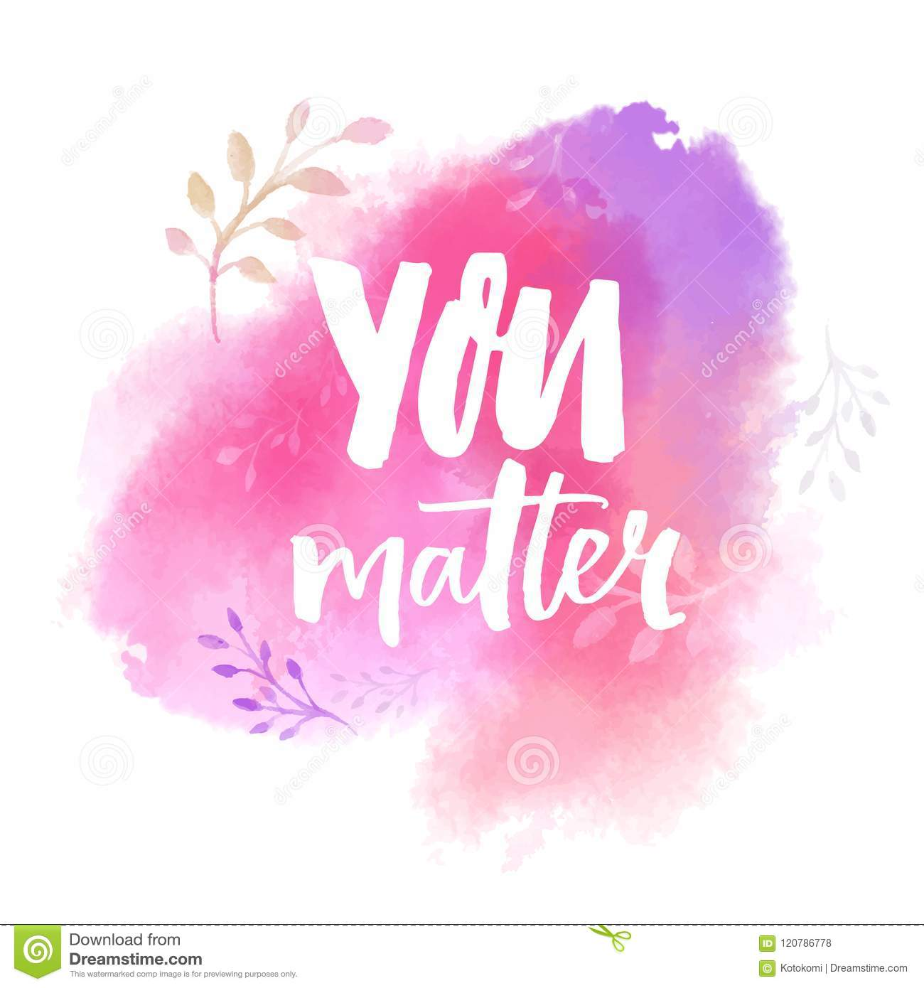 You Matter  Inspirational Saying On Pink Watercolor Paint Stain