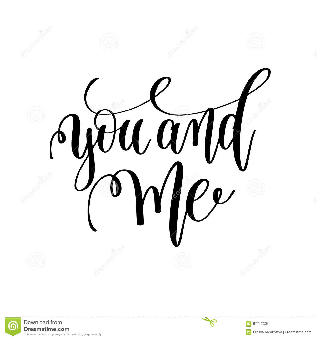 You And Me Black And White Hand Lettering Inscription To ...