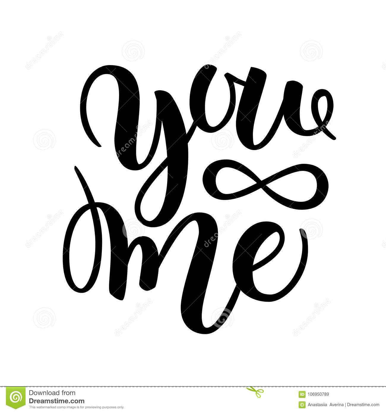 You And Me Modern Calligraphy Lettering Design For Typography Poster Or T Shirt Motivational Saying Wall Decoration Vector