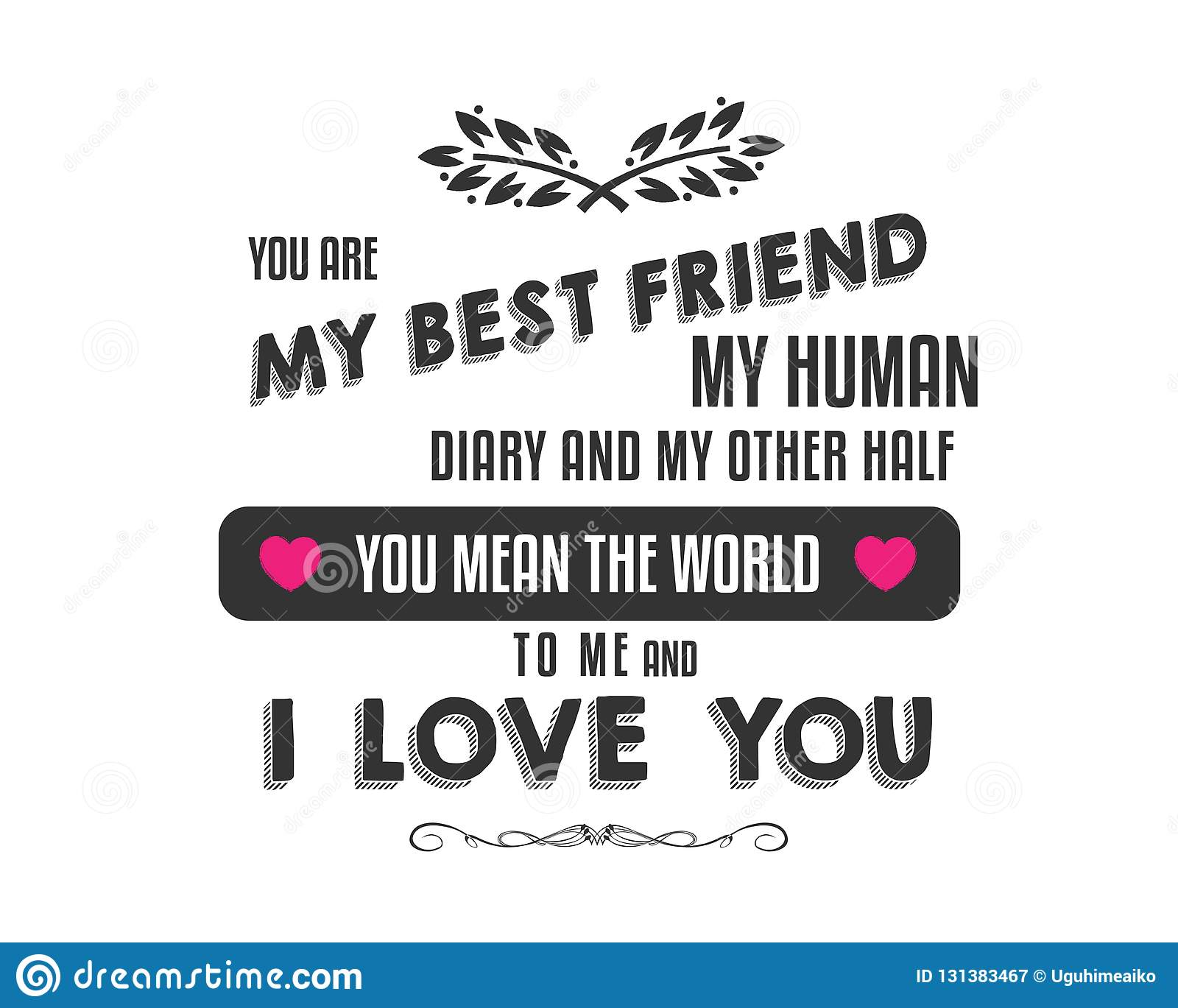 You Are My Best Friend My Human Diary And My Other Half Stock