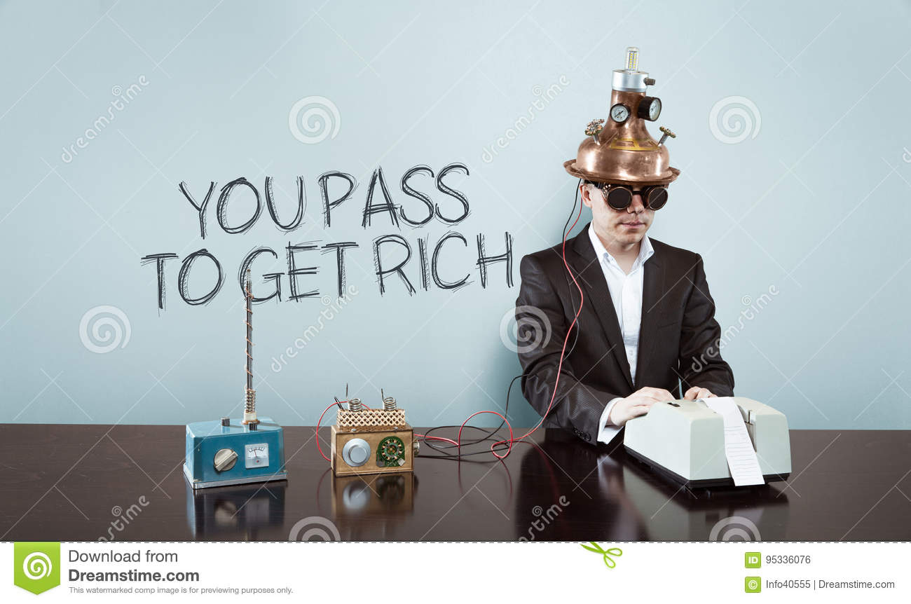 You pass to get rich text with vintage businessman at office